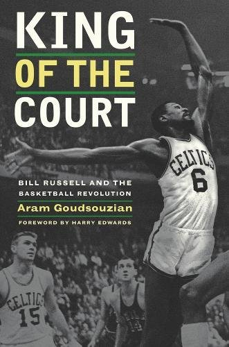 9780520258877: King of the Court: Bill Russell and the Basketball Revolution