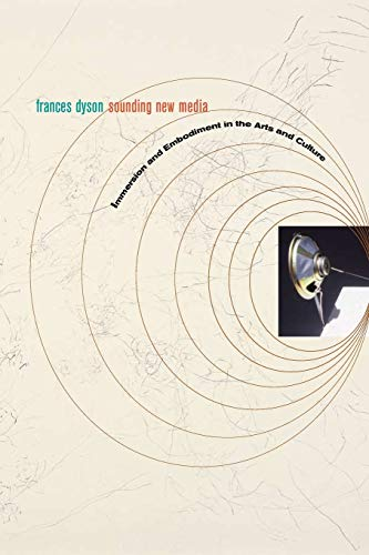 9780520258990: Sounding New Media: Immersion and Embodiment in the Arts and Culture