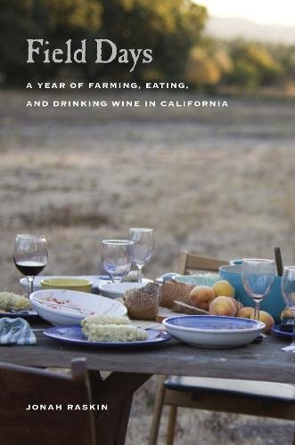 Field days :; a year of farming, eating, and drinking wine in California