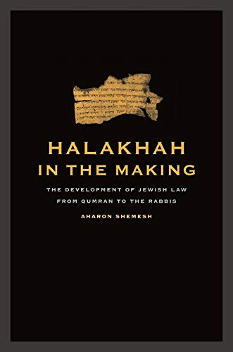 9780520259102: Halakhah in the Making: The Development of Jewish Law from Qumran to the Rabbis (Taubman Lectures in Jewish Studies)
