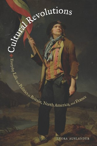 9780520259218: Cultural Revolutions: Everyday Life and Politics in Britain, North America, and France