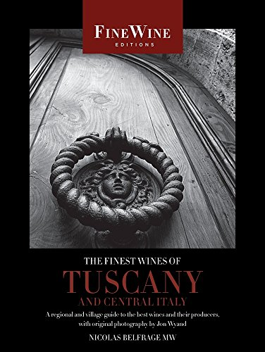 9780520259423: The Finest Wines of Tuscany and Central Italy: A Regional and Village Guide to the Best Wines and Their Producers (The World's Finest Wines)