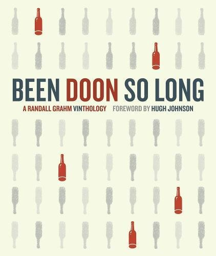 9780520259560: Been Doon So Long: A Randall Grahm Vinthology