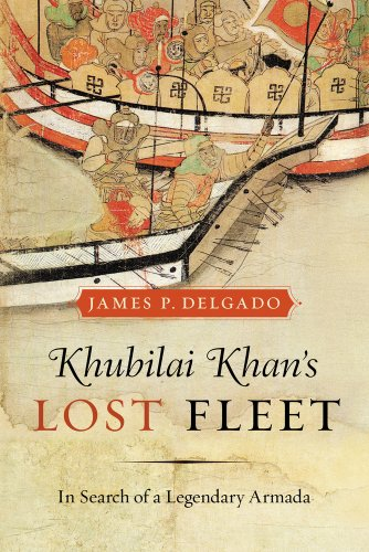9780520259768: Khubilai Khan's Lost Fleet: In Search of a Legendary Armada