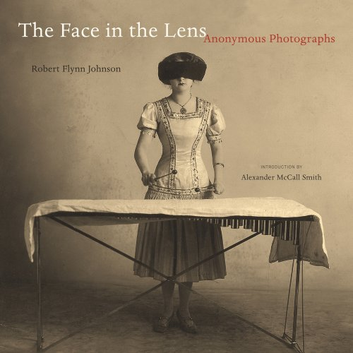 The Face in the Lens: Anonymous Photographs (Mint First Edition): Robert Flynn Johnson (author); ...