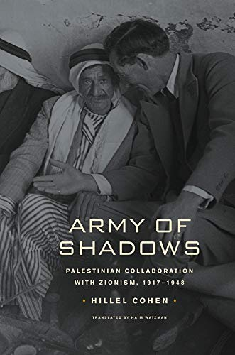 9780520259898: Army of Shadows: Palestinian Collaboration with Zionism, 1917–1948