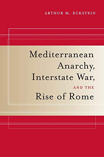 9780520259928: Mediterranean Anarchy, Interstate War, and the Rise of Rome