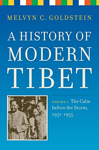 9780520259959: A History of Modern Tibet, volume 2: The Calm before the Storm: 1951-1955