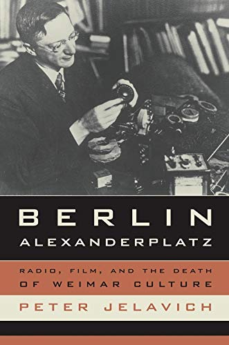 9780520259973: Berlin Alexanderplatz: Radio, Film, and the Death of Weimar Culture