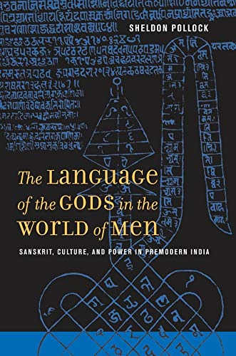 9780520260030: The Language of the Gods in the World of Men: Sanskrit, Culture, and Power in Premodern India