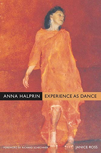 9780520260054: Anna Halprin: Experience as Dance