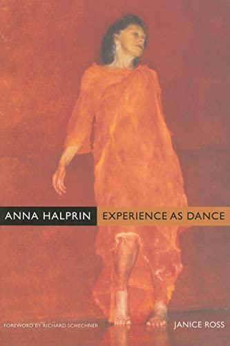 9780520260054: Anna Halprin - Experience as Dance