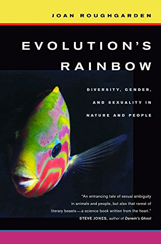 9780520260122: Evolution's Rainbow: Diversity, Gender, and Sexuality in Nature and People