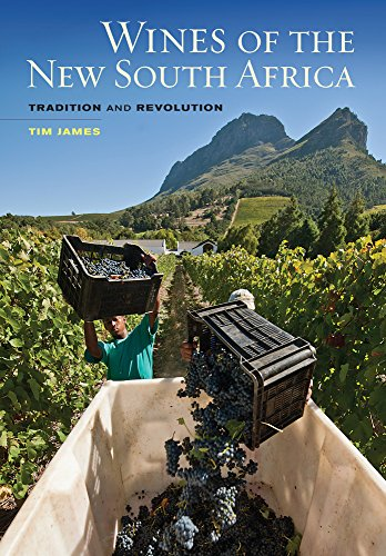 Wines of the New South Africa: Tradition and Revolution: Tim James