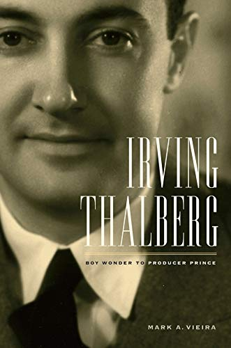 9780520260481: Irving Thalberg: Boy Wonder to Producer Prince