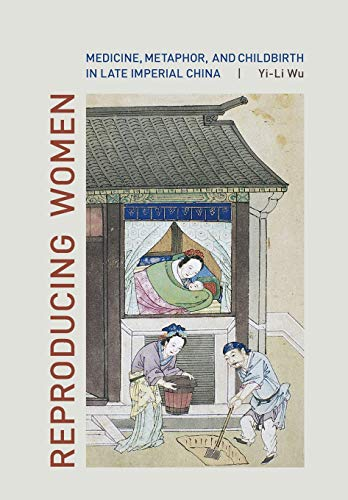 9780520260689: Reproducing Women: Medicine, Metaphor, and Childbirth in Late Imperial China