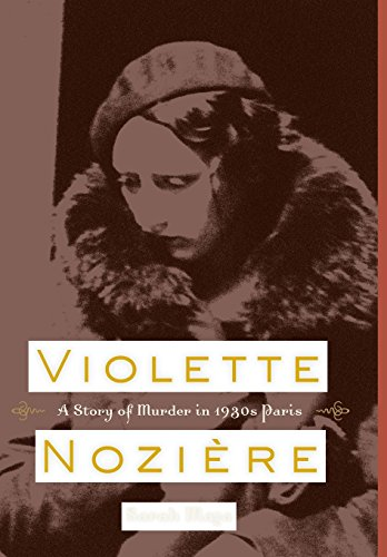 9780520260702: Violette Noziere: A Story of Murder in 1930s Paris