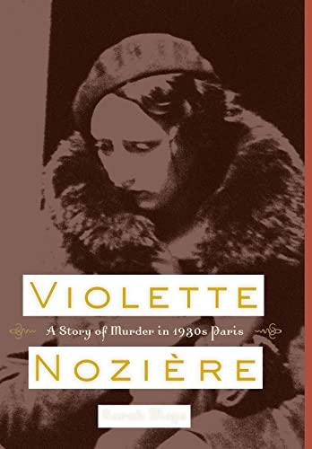 9780520260702: Violette Nozière: A Story of Murder in 1930s Paris