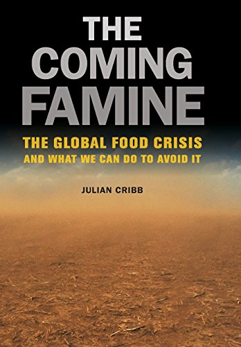 9780520260719: The Coming Famine: The Global Food Crisis and What We Can Do to Avoid It