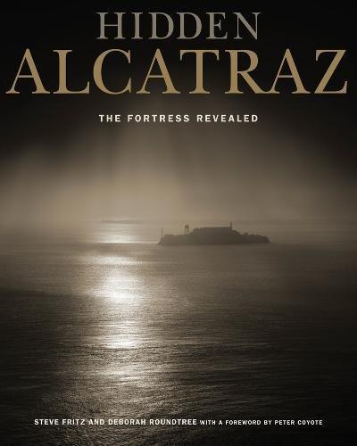 9780520260825: Hidden Alcatraz: The Fortress Revealed