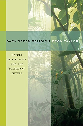9780520261006: Dark Green Religion: Nature Spirituality and the Planetary Future