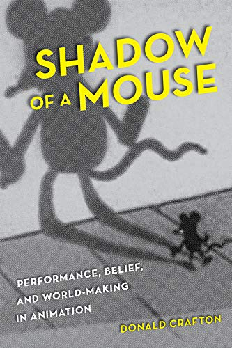 9780520261044: Shadow of a Mouse: Performance, Belief, and World-Making in Animation