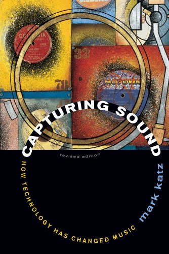 9780520261051: Capturing Sound: How Technology Has Changed Music