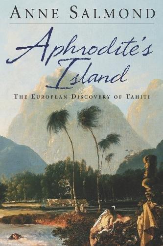 9780520261143: Aphrodite's Island: The European Discovery of Tahiti