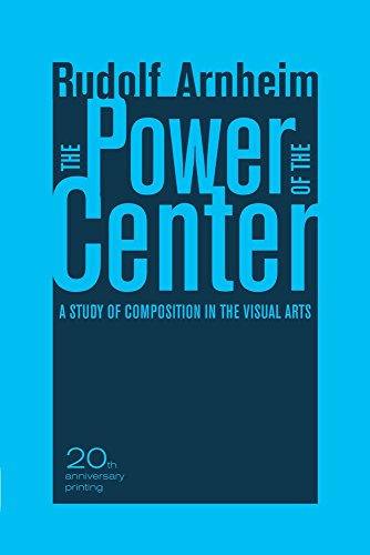 9780520261266: The Power of the Center: A Study of Composition in the Visual Arts