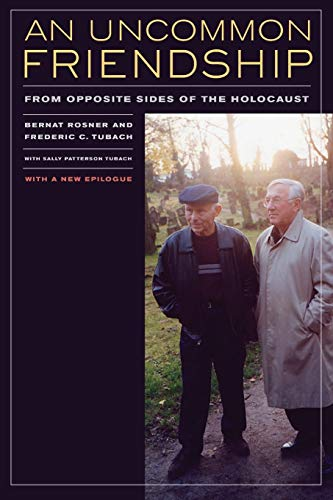 9780520261310: An Uncommon Friendship: From Opposite Sides of the Holocaust