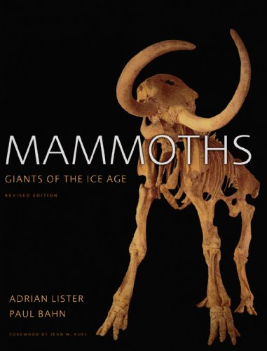 Mammoths: Giants of the Ice Age (0520261607) by Adrian Lister; Paul Bahn; Richard Green