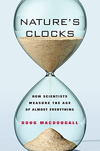 9780520261617: Nature's Clocks: How Scientists Measure the Age of Almost Everything