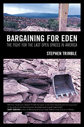 9780520261716: Bargaining for Eden: The Fight for the Last Open Spaces in America