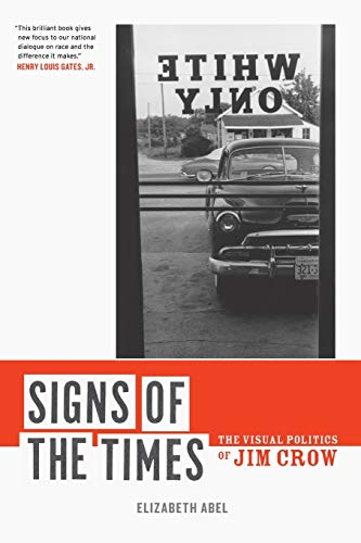 9780520261839: Signs of the Times: The Visual Politics of Jim Crow