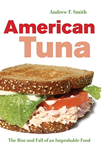 9780520261846: American Tuna: The Rise and Fall of an Improbable Food (California Studies in Food and Culture)