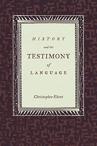 History and the Testimony of Language: Ehret, Christopher