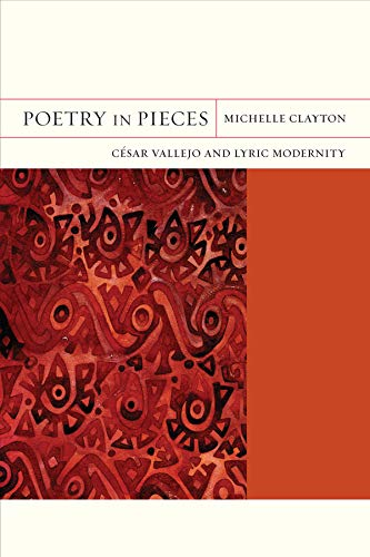 9780520262294: Poetry in Pieces: César Vallejo and Lyric Modernity (FlashPoints)