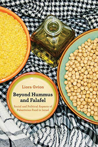 9780520262300: Beyond Hummus and Falafel: Social and Political Aspects of Palestinian Food in Isræl (California Studies in Food and Culture)