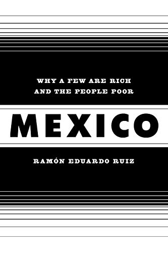 9780520262362: Mexico: Why a Few Are Rich and the People Poor