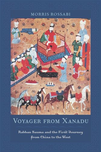 9780520262379: Voyager from Xanadu: Rabban Sauma and the First Journey from China to the West