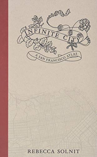 9780520262508: Infinite City: A San Francisco Atlas