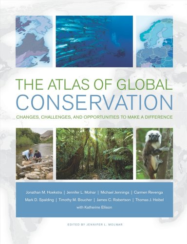 The Atlas of Global Conservation: Changes, Challenges,: Hoekstra, Jonathan; Molnar,