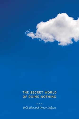9780520262638: The Secret World of Doing Nothing