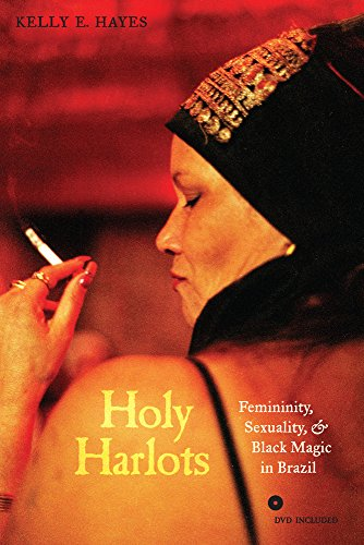 9780520262652: Holy Harlots: Femininity, Sexuality, and Black Magic in Brazil