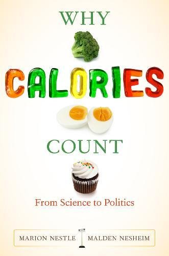 9780520262881: Why Calories Count: From Science to Politics (California Studies in Food and Culture)