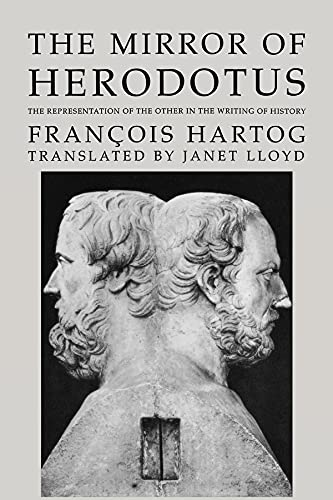9780520264236: The Mirror of Herodotus: The Representation of the Other in the Writing of History (The New Historicism: Studies in Cultural Poetics)