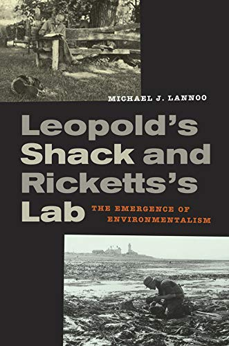 9780520264786: Leopold's Shack and Ricketts's Lab: The Emergence of Environmentalism