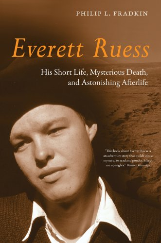 9780520265424: Everett Ruess: His Short Life, Mysterious Death, and Astonishing Afterlife