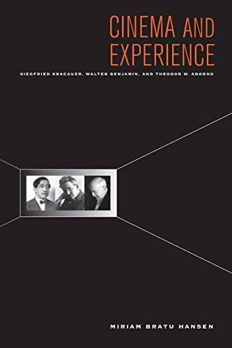 9780520265608: Cinema and Experience: Siegfried Kracauer, Walter Benjamin, and Theodor W. Adorno (Weimar & Now: German Cultural Criticism)