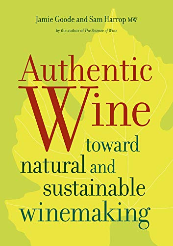 9780520265639: Authentic Wine: Toward Natural and Sustainable Winemaking